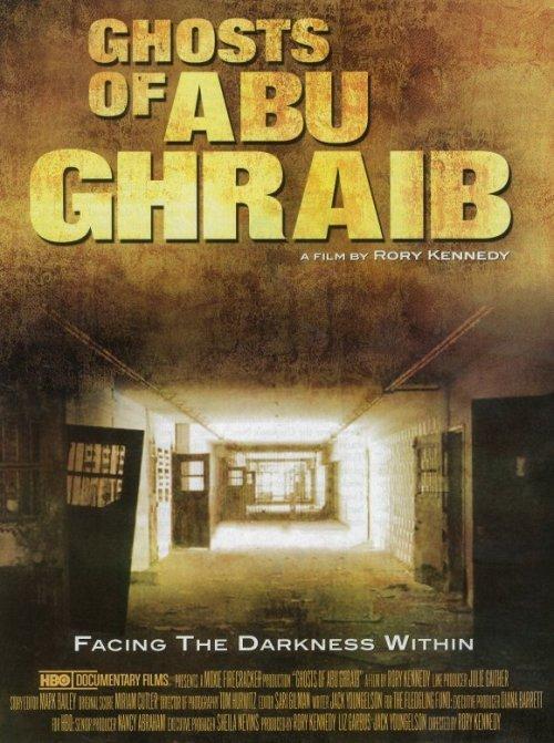 Призраки Абу-Грэйб (Убийства, пытки, и издевательства в Абу-Грейб)